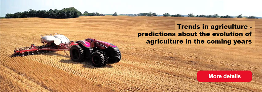 Trends in agriculture - predictions about the evolution of agriculture in the coming years