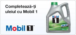 Completează-ți uleiul cu Mobil 1