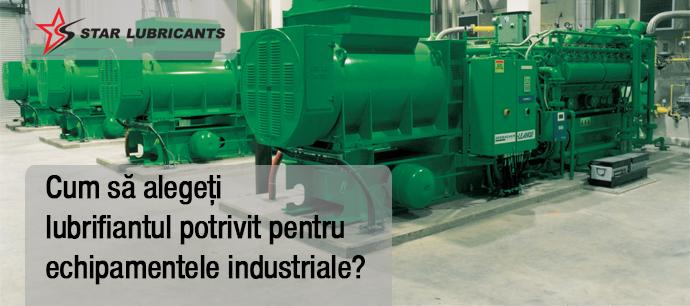 Cum să alegeți lubrifiantul potrivit pentru echipamentele industriale?