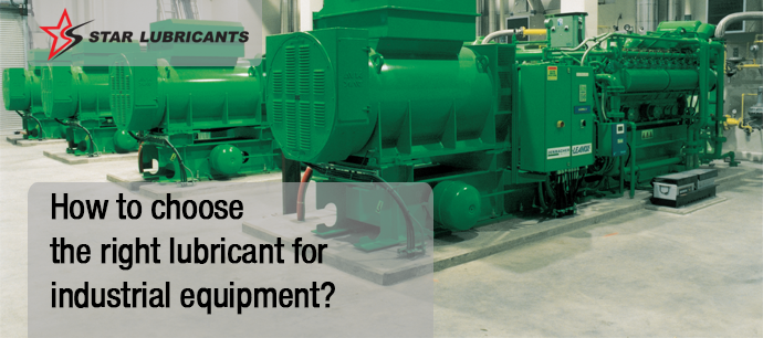 How to choose the right lubricant for industrial equipment?
