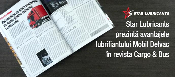 Star Lubricants prezintă avantajele lubrifiantului Mobil Delvac în revista Cargo & Bus