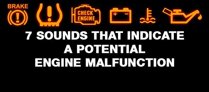 7 sounds that indicate a potential engine malfunction
