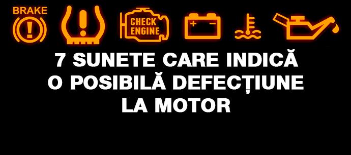 7 sunete care indică o posibilă defecțiune la motor