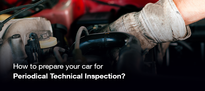 How to prepare your car for Periodical Technical Inspection?