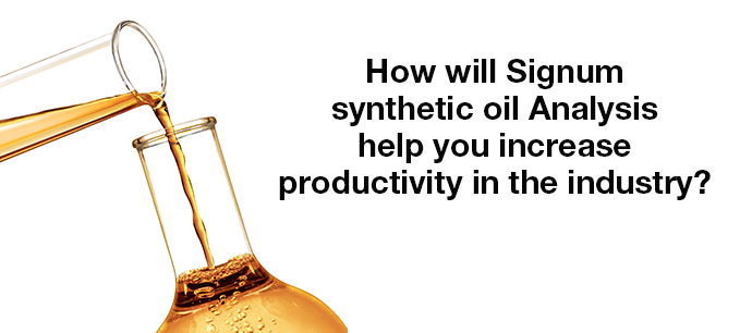 How will Signum synthetic oil Analysis help you increase productivity in the industry?