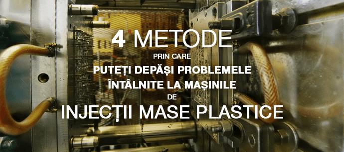 4 metode prin care puteți depăși problemele intâlnite la mașinile de  injecții mase plastic