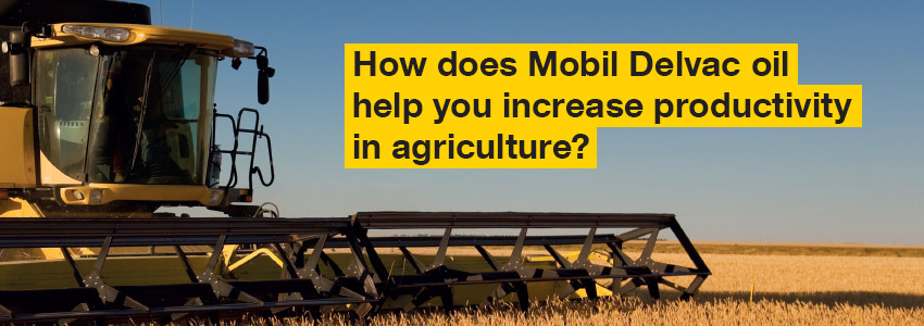 How does Mobil Delvac oil help you increase productivity in agriculture