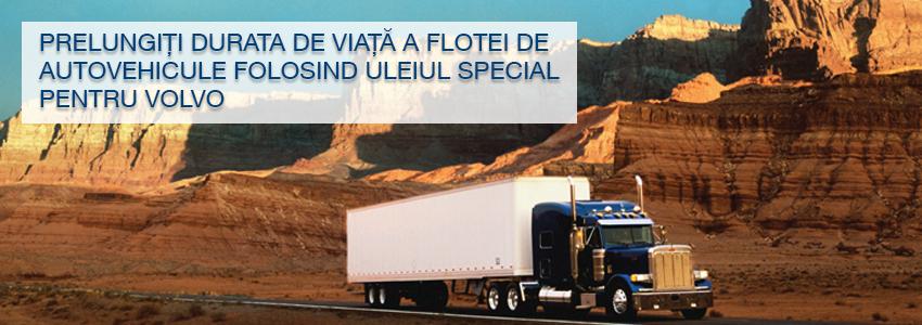 Prelungiţi durata de viaţă a flotei de autovehicule folosind uleiul special pentru Volvo