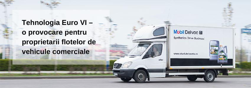 Tehnologia Euro VI - o provocare pentru proprietarii flotelor de vehicule comerciale