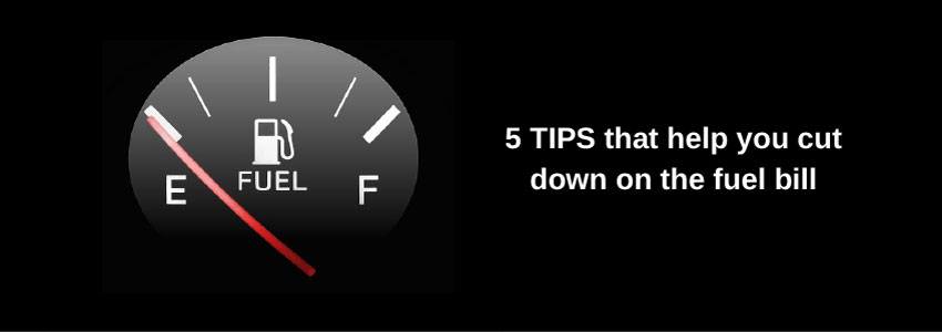 5 tips that help you cut down on the fuel bill