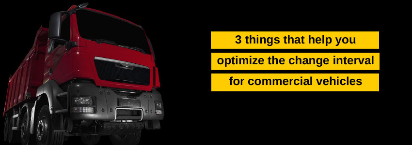 3 things that help you optimize the change interval for commercial vehicles