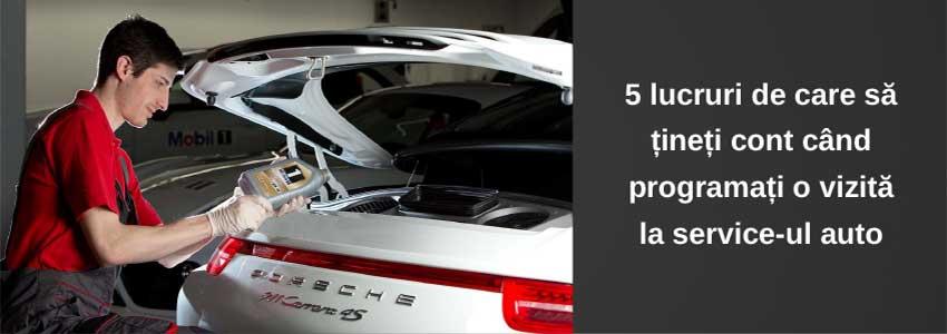 5 lucruri de care să țineți cont când programați o vizită la service-ul auto