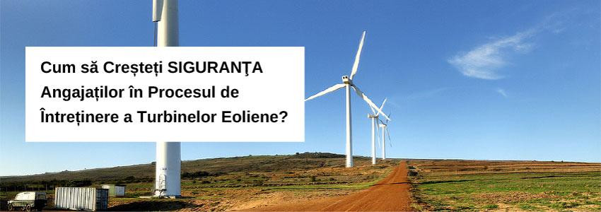 Cum să creșteți siguranța angajaților în procesul de întreținere a turbinelor eoliene?