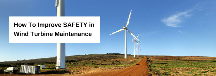 How To Improve Safety in Wind Turbine Maintenance