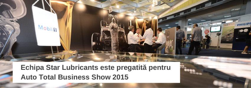 Echipa Star Lubricants este pregatită pentru Auto Total Business Show 2015
