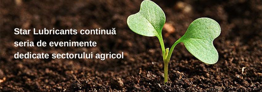 Star Lubricants continuă seria de evenimente dedicate sectorului agricol