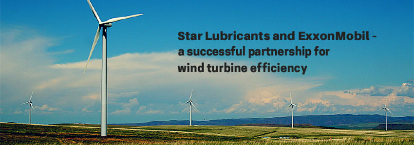 Star Lubricants and ExxonMobil - a successful partnership for wind turbine efficiency