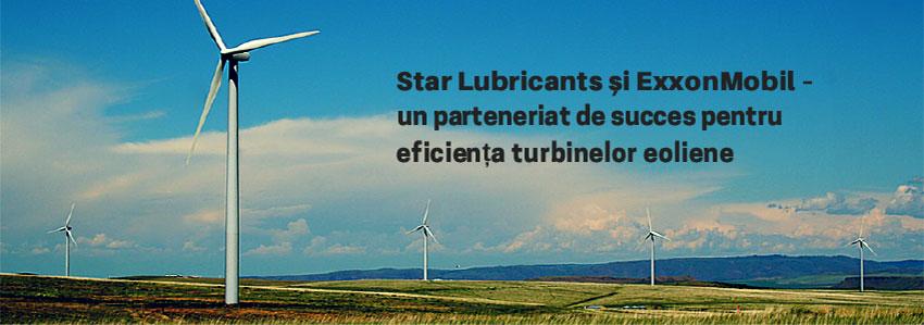 Star Lubricants și ExxonMobil - un parteneriat de succes pentru  eficiența turbinelor eoliene