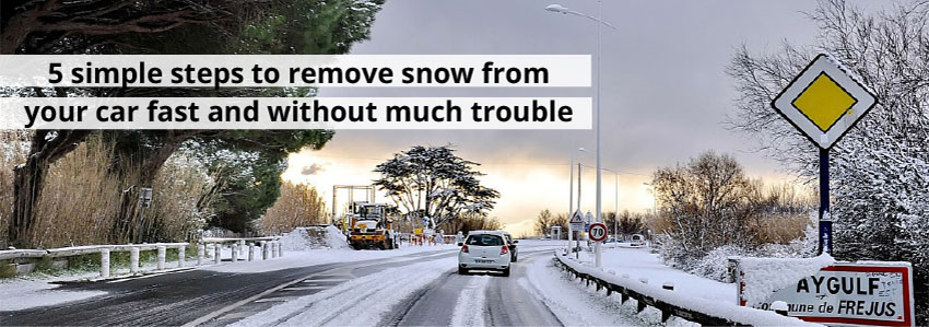 5 simple steps to remove snow from your car fast and without much trouble