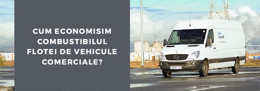 Cum economisim combustibilul flotei de vehicule comerciale