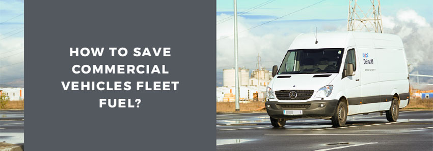 How to save commercial vehicles fleet fuel