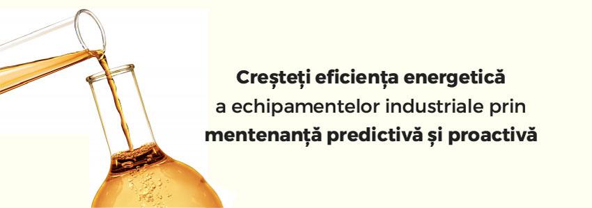 Creșteți eficiența energetică a echipamentelor industriale prin mentenanță predictivă și proactivă