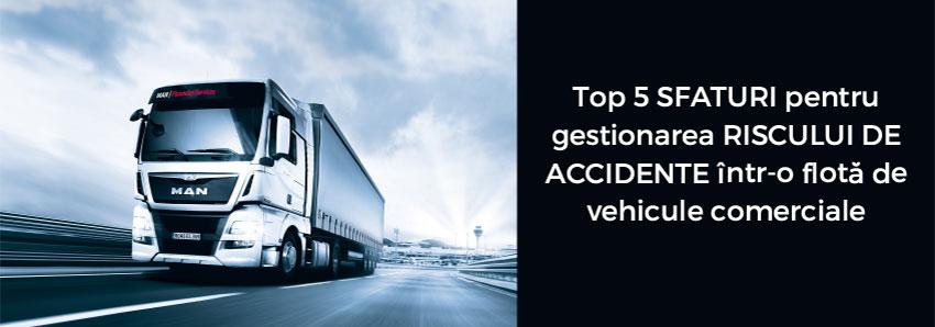 Top 5 sfaturi pentru gestionarea riscului de accidente într-o flotă de vehicule comerciale