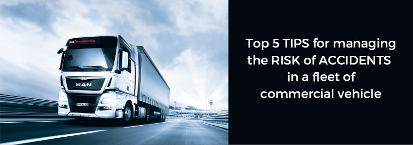 Top 5 tips for managing the risk of accidents in a fleet of commercial vehicles