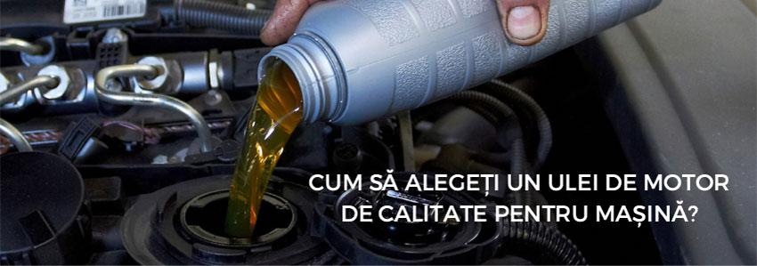 Cum să alegeți un ulei de motor de calitate pentru mașină?