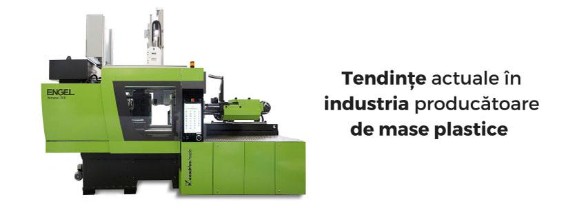 Tendințe actuale în industria producătoare de mase plastice