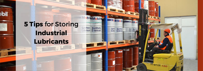 5 Tips for Storing Industrial Lubricants