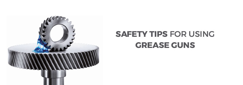 Safety tips for using grease guns