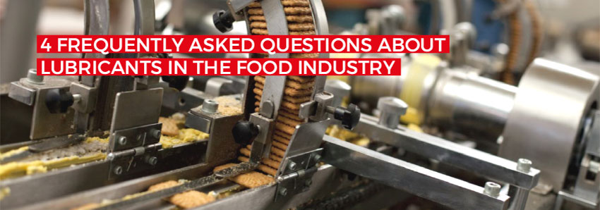 4 frequently asked questions about lubricants in the food industry