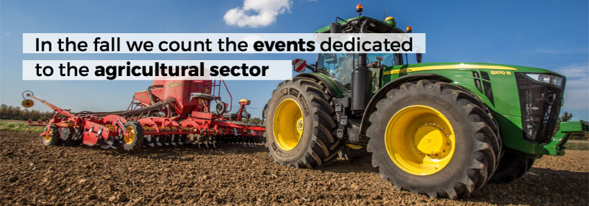 In the fall we count the events dedicated to the agricultural sector