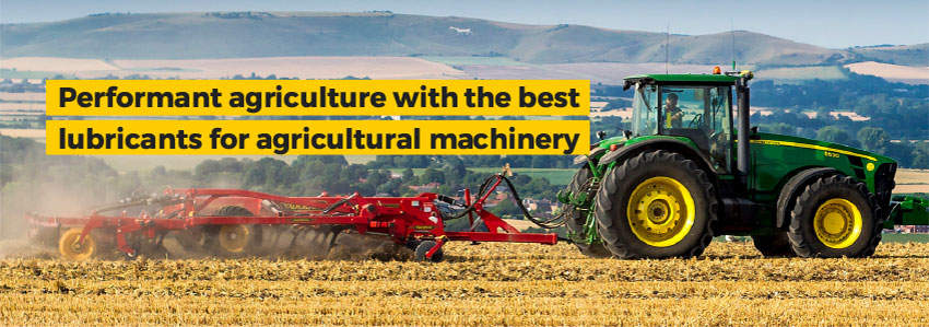 Performant agriculture with the best lubricants for agricultural machinery