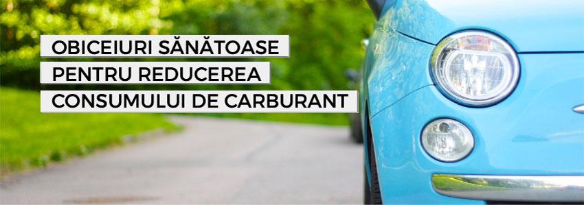 Obiceiuri sănătoase pentru reducerea consumului de carburant