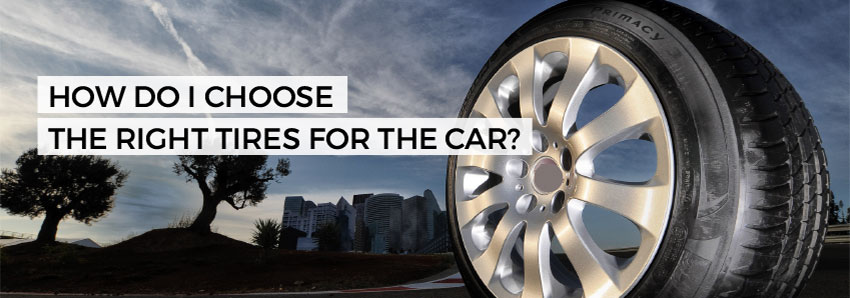 How do I choose the right tires for the car?