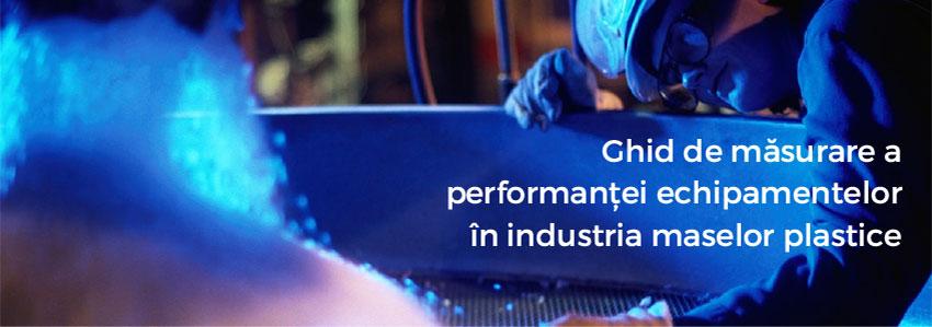 Ghid de măsurare a performanței echipamentelor în industria maselor plastice