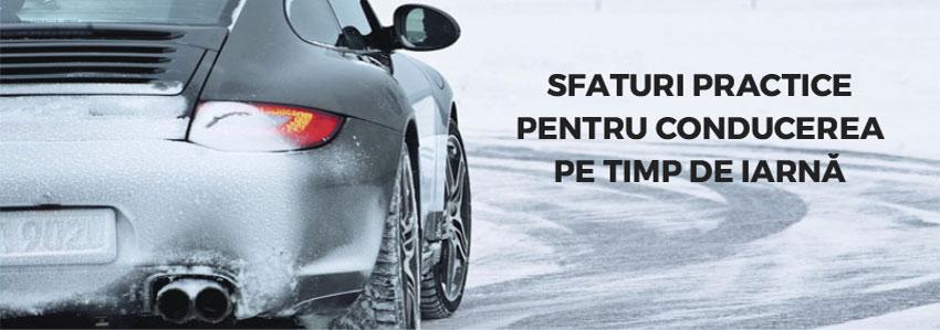 Sfaturi practice pentru conducerea pe timp de iarnă