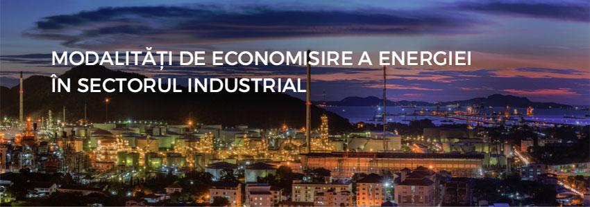 Modalități de economisire a energiei în sectorul industrial